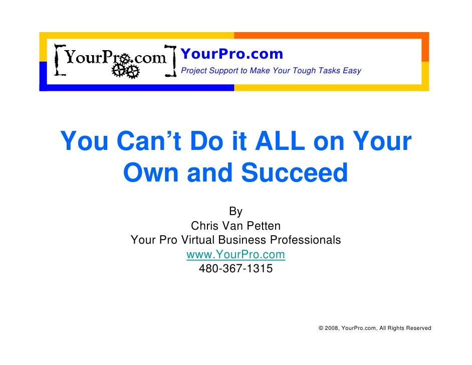 YourPro.com               Project Support to Make Your Tough Tasks Easy     You Can't Do it ALL on Your     Own and Succee...