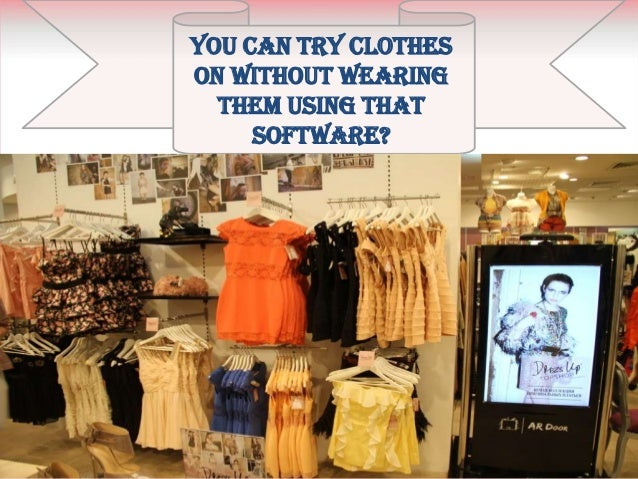 You Can Try Clotheson Without Wearing  Them Using That     Software?