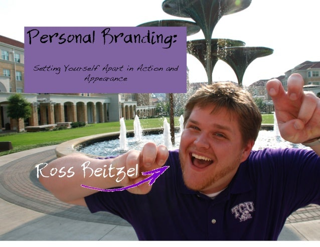 Personal Branding: Setting Yourself Apart in Action and Appearance    Ross Beitzel