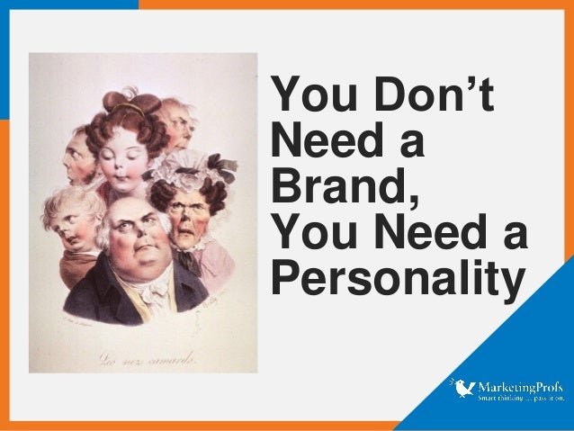You Don't Need a Brand, You Need a Personality
