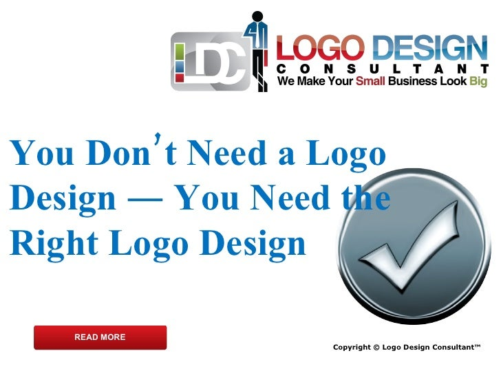 You Don't Need a Logo Design - You Need the Right Logo Design