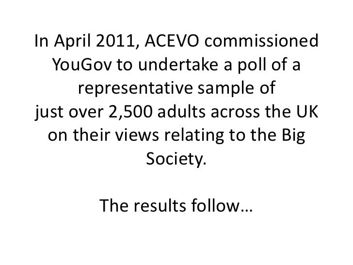 In April 2011, ACEVO commissioned YouGov to undertake a poll of a representative sample ofjust over 2,500 adults across th...
