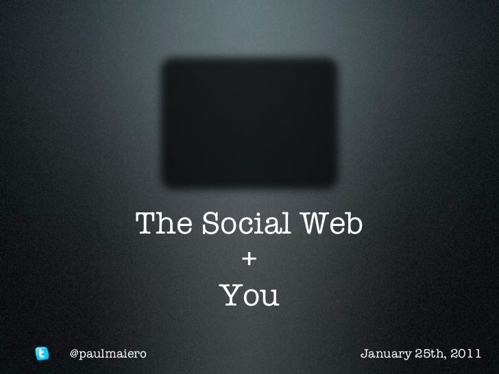The Social Web + You: Building Your Personal Brand