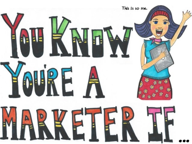 You Know You're a Marketer If... (17 Signs You're a Marketer)