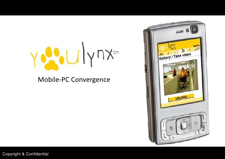 Mobile-PC Convergence     Copyright & Confidential