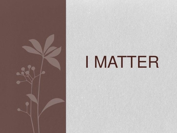 I Matter<br />