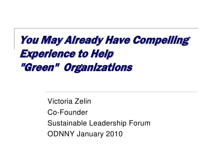 """You May Already Have Compelling Experience to Help """"Green"""" Organizations       Victoria Zelin      Co-Founder      Sustain..."""