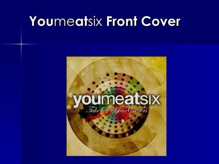 Youmeatsix   Take Off Your Colours