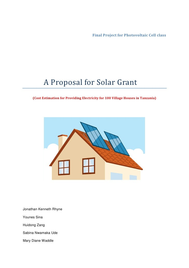 Final Project for Photovoltaic Cell class<br />           A Proposal for Solar Grant<br />(Cost Estimation for Providing E...