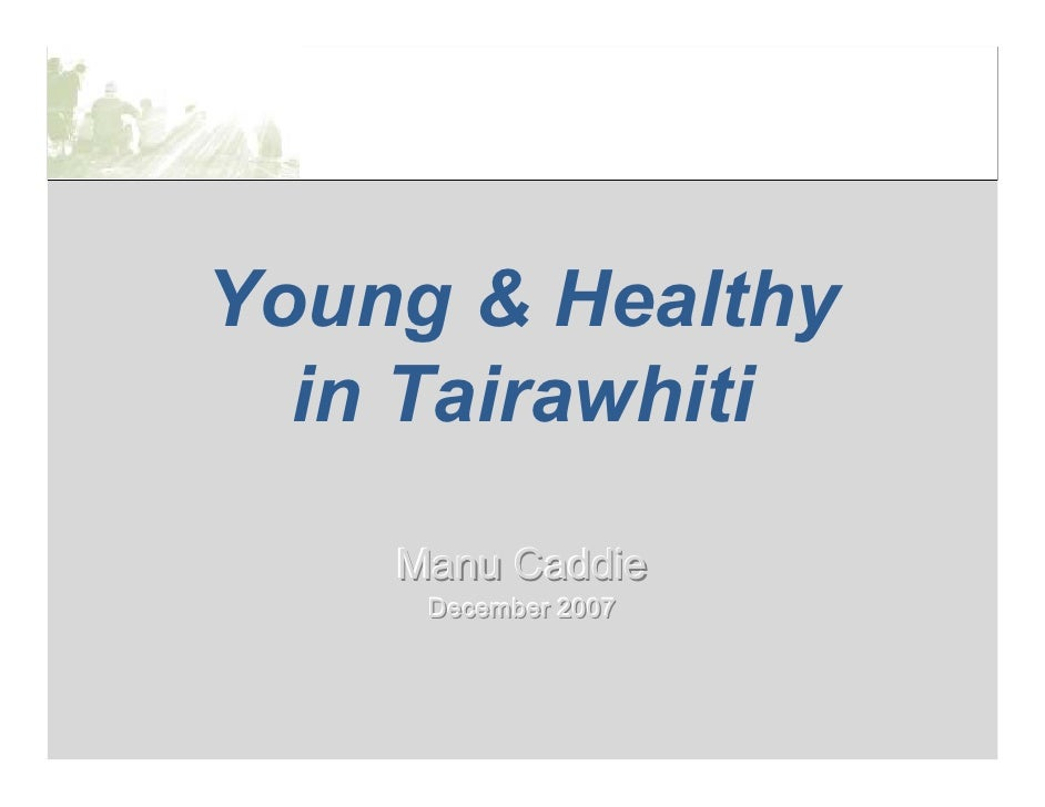 Young & Healthy   in Tairawhiti     Manu Caddie      December 2007      December 2007