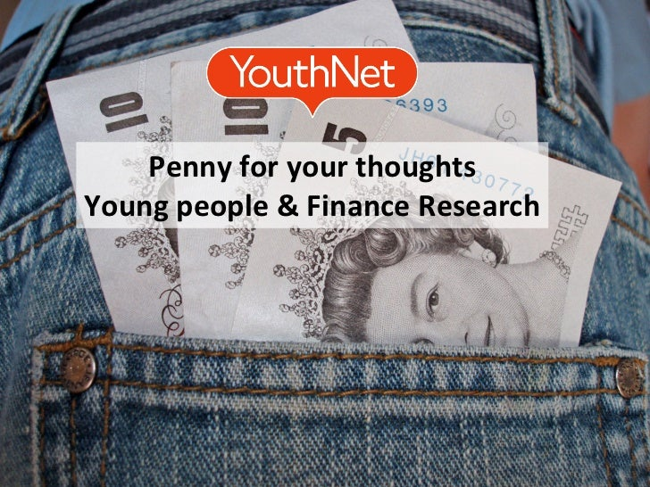 Penny for your thoughts Young people & Finance Research