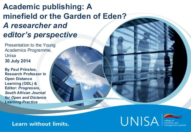 Academic publishing: A minefield or the Garden of Eden? A researcher and editor's perspective By Paul Prinsloo, Research P...