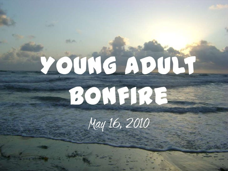Young Adult Bonfire <br />May 16, 2010<br />