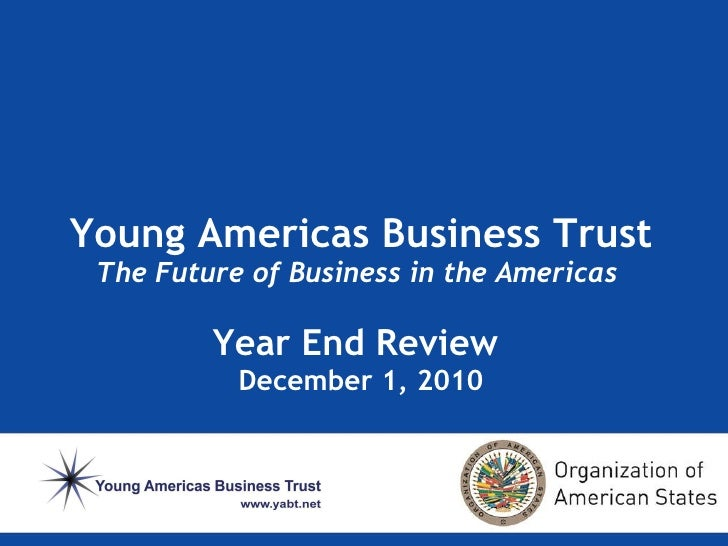 Young Americas Business Trust The Future of Business in the Americas  Year End Review  December 1, 2010