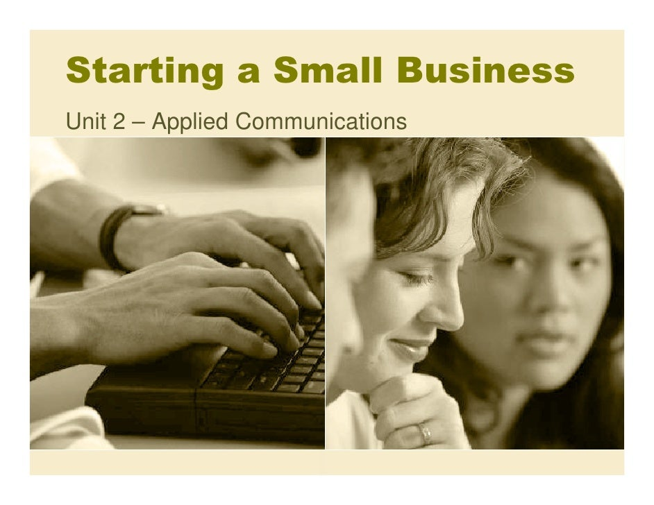 Starting a Small Business Unit 2 – Applied Communications