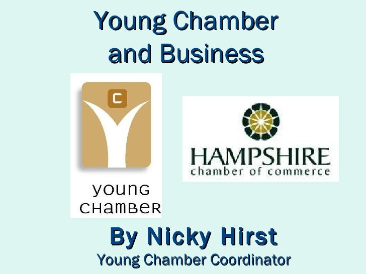 By Nicky Hirst Young Chamber Coordinator Young   Chamber and Business