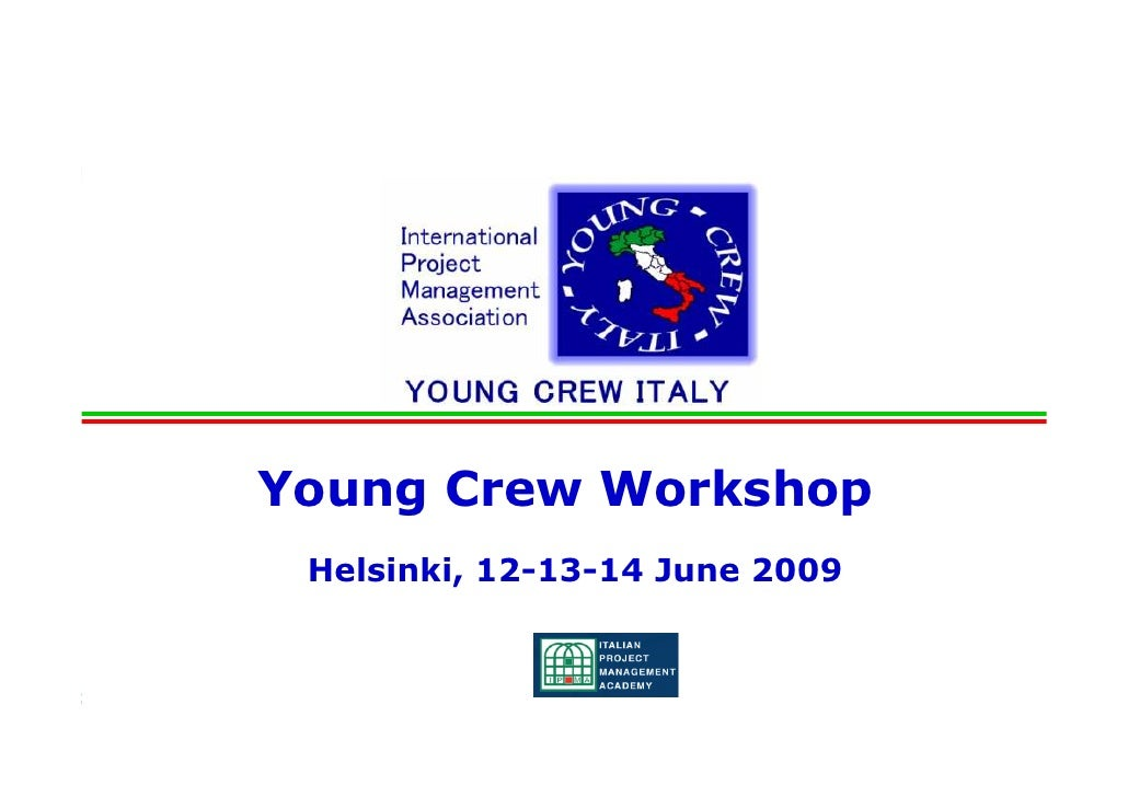 Young Crew Workshop                     Helsinki, 12-13-14 June 2009                                  12-13- Young Crew Wo...