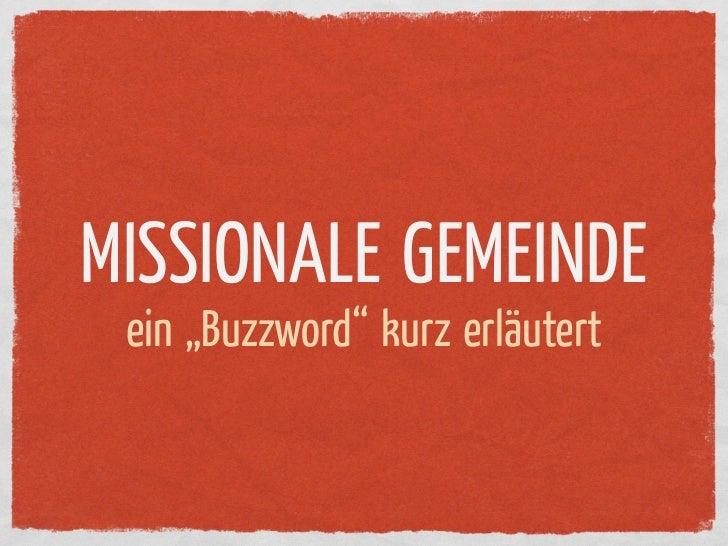 """MISSIONALE GEMEINDE ein """"Buzzword"""" kurz erläutert"""