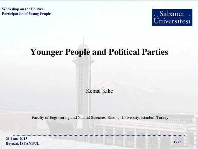 Workshop on the Political Participation of Young People  Younger People and Political Parties  Kemal Kılıç  Faculty of Eng...