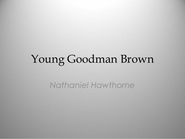 Sparknotes young goodman brown summary