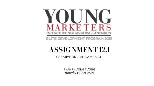 PHAN PHƯỢNG TƯỜNG NGUYỄN PHÚ CƯỜNG CREATIVE DIGITAL CAMPAIGN ASSIGNMENT 12.1
