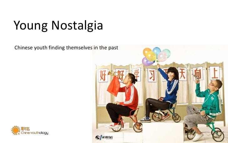 Young Nostalgia<br />Chinese youth finding themselves in the past<br />