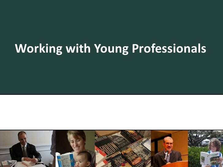 Working with Young Professionals<br />