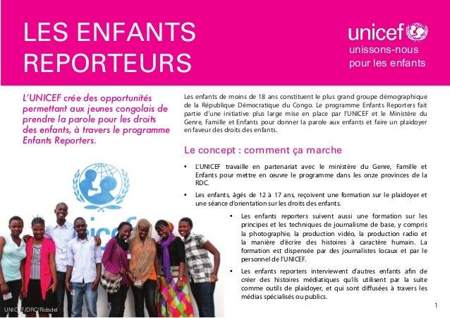 les enfants reporteurs L'UNICEF crée des opportunités permettant aux jeunes congolais de prendre la parole pour les droits...
