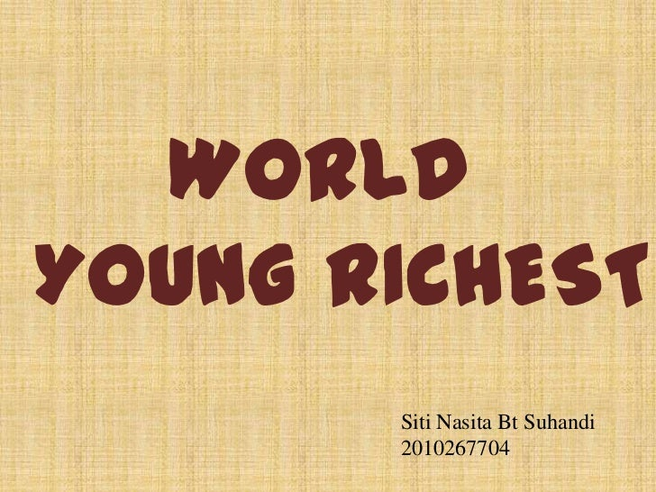 WORLDYOUNG RICHEST       Siti Nasita Bt Suhandi       2010267704