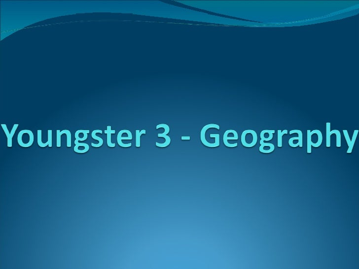 Youngster 3 - Geography