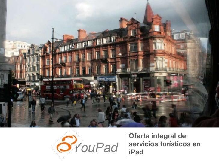 YouPad Oferta integral de servicios turísticos en iPad