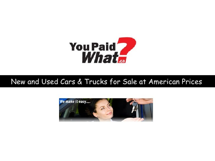 You Paid What - Cars In Canada at American Prices