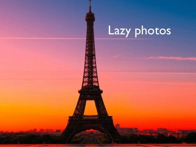 Lazy photos