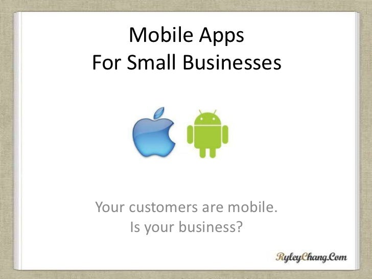Your Customers Are Mobile - Is Your Business?