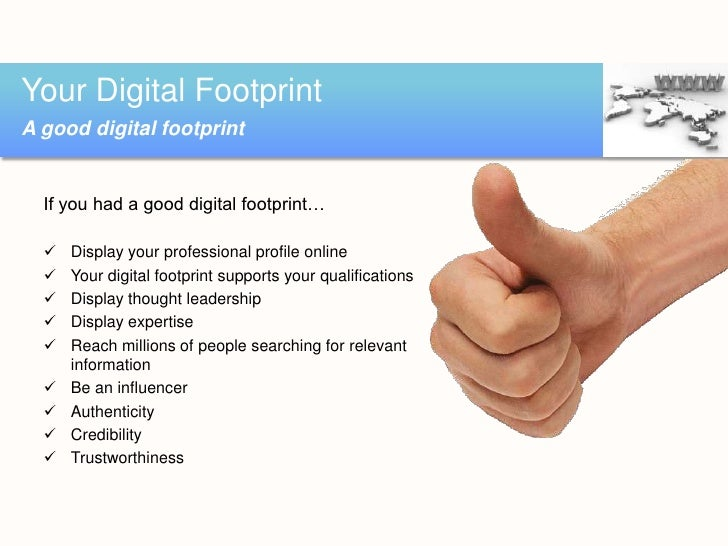 digital foot print in todays society Four reasons to care about your digital footprint internet society loading how big is your digital footprint and why should you care.