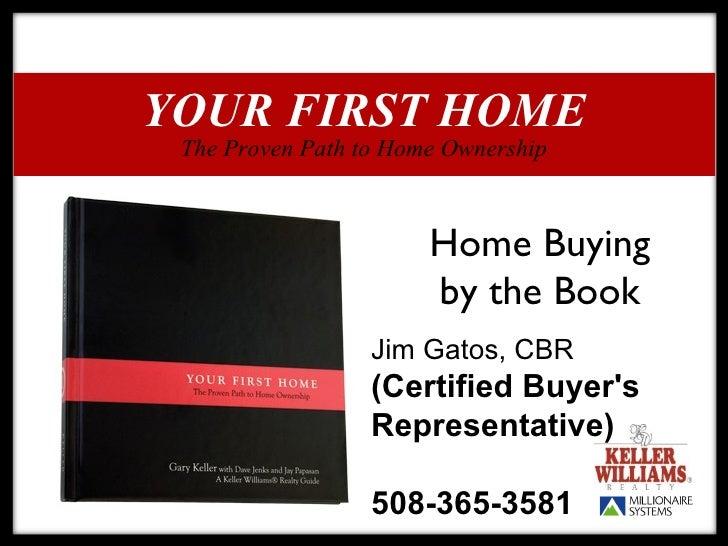 Jim Gatos, CBR  (Certified Buyer's Representative) 508-365-3581