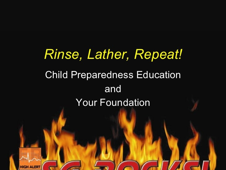 Rinse, Lather, Repeat! Child Preparedness Education and Your Foundation