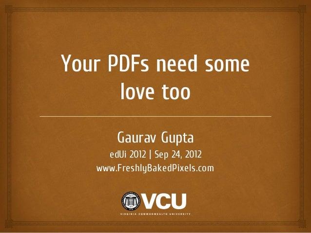 Gaurav Gupta edUi 2012 | Sep 24, 2012 www.FreshlyBakedPixels.com