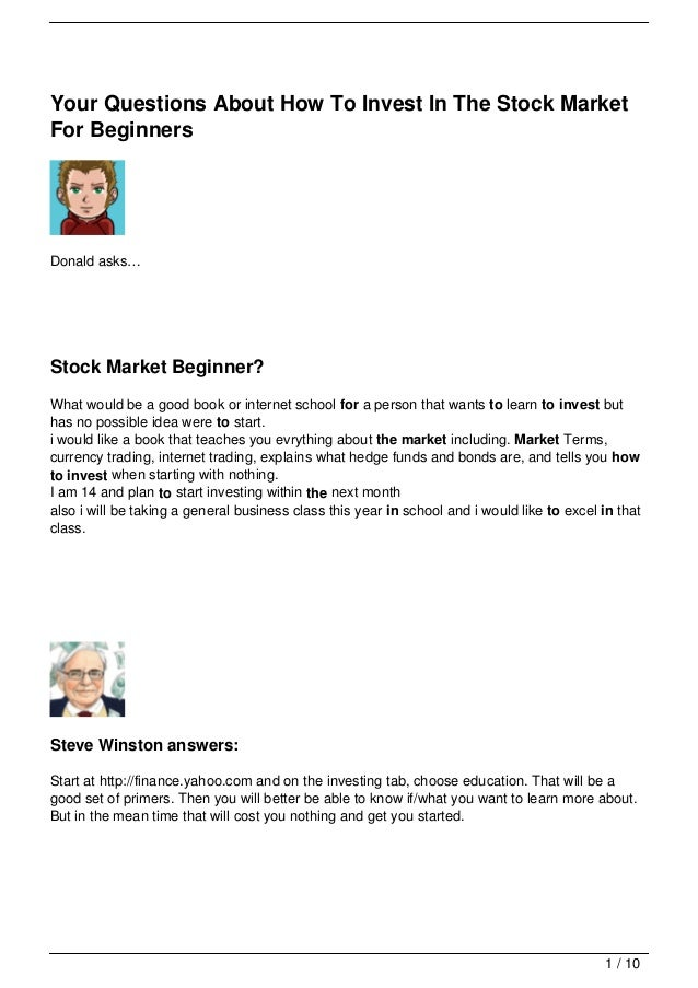 Your Questions About How To Invest In The Stock MarketFor BeginnersDonald asks…Stock Market Beginner?What would be a good ...