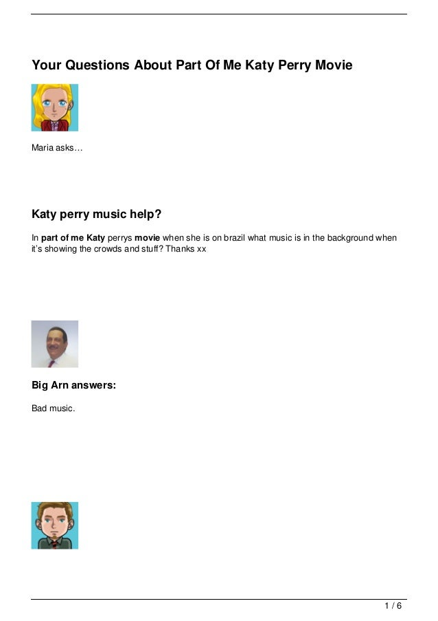 Your Questions About Part Of Me Katy Perry MovieMaria asks…Katy perry music help?In part of me Katy perrys movie when she ...