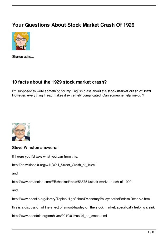 Your Questions About Stock Market Crash Of 1929Sharon asks…10 facts about the 1929 stock market crash?Im supposed to write...