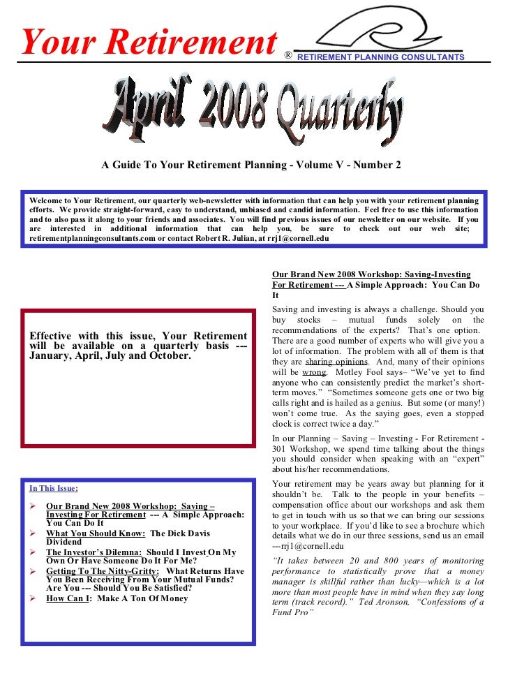 <ul><li>In This Issue : </li></ul><ul><li>Our Brand New 2008 Workshop:  Saving – Investing For Retirement   --- A  Simple ...