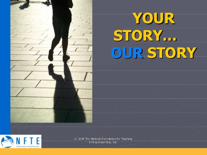 YOUR STORY…  OUR   STORY