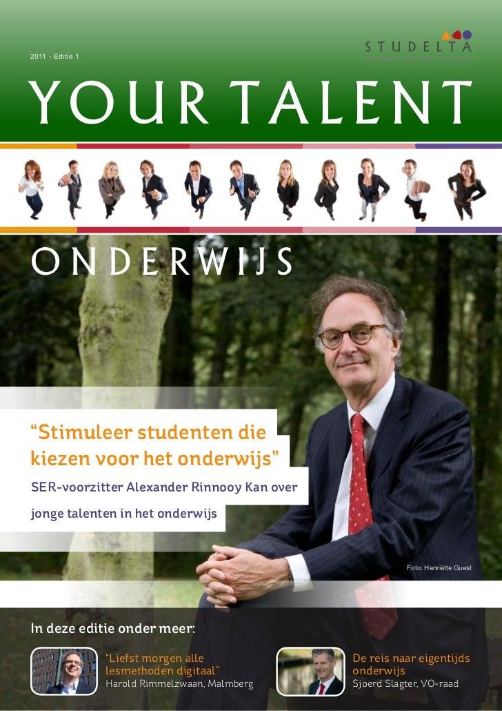 "2011 - Editie 1                                    Your talent. Your future. Your world.YOUR TALENTONDERWIJS""Stimuleer stu..."