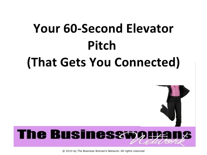 Your 60 Second Elevator Pitch   Nov 2010