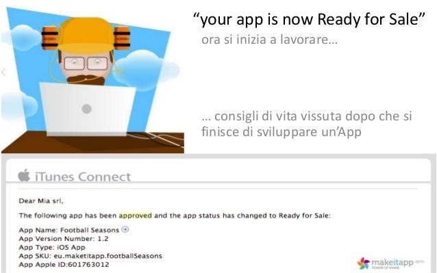 """""""your app is now Ready for Sale"""" ora si inizia a lavorare…  … consigli di vita vissuta dopo che si finisce di sviluppare u..."""