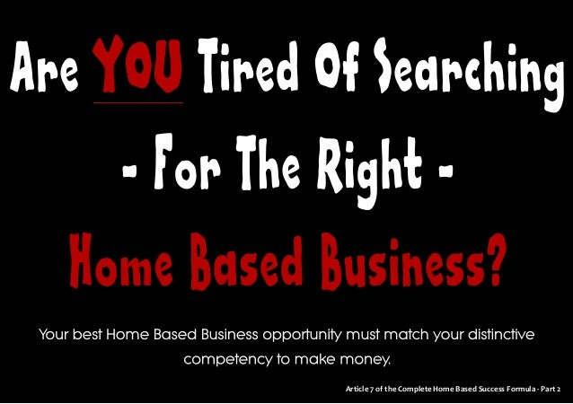 Article 7 of the Complete Home Based Success Formula - Part 2