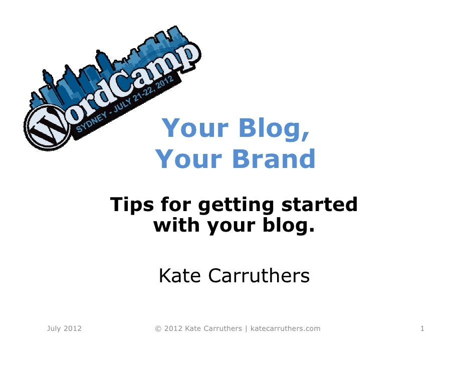 Your blog your brand - tips on getting started with your blog