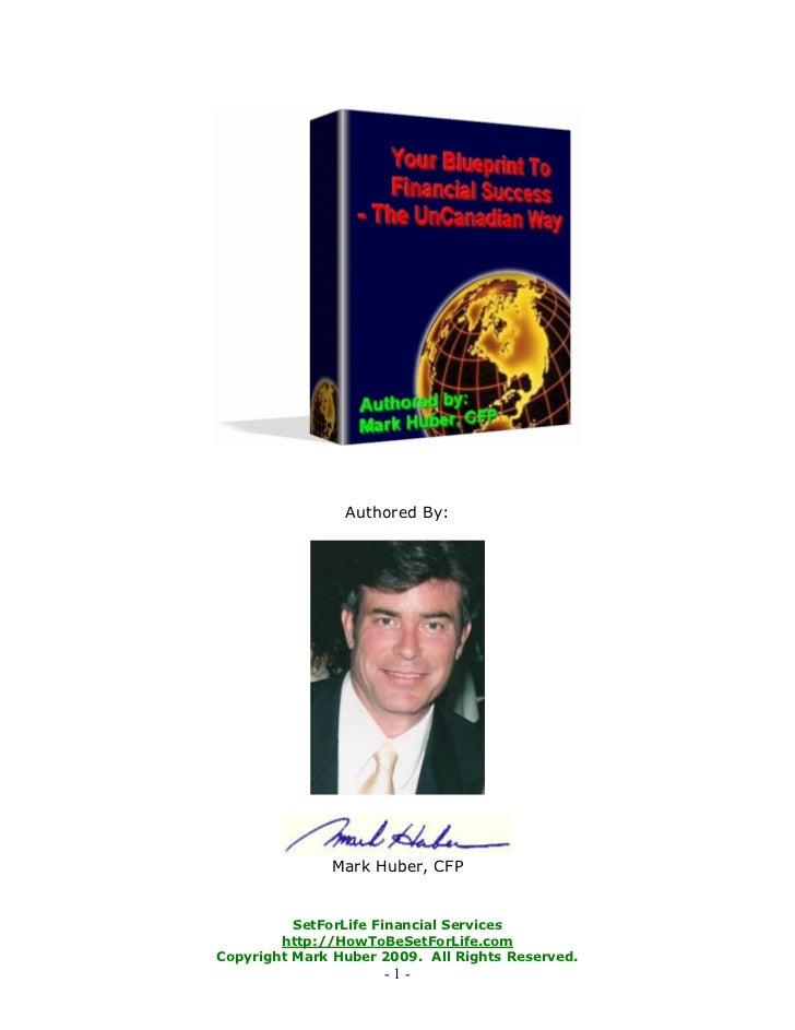 Authored By:              Mark Huber, CFP          SetForLife Financial Services        http://HowToBeSetForLife.comCopyri...