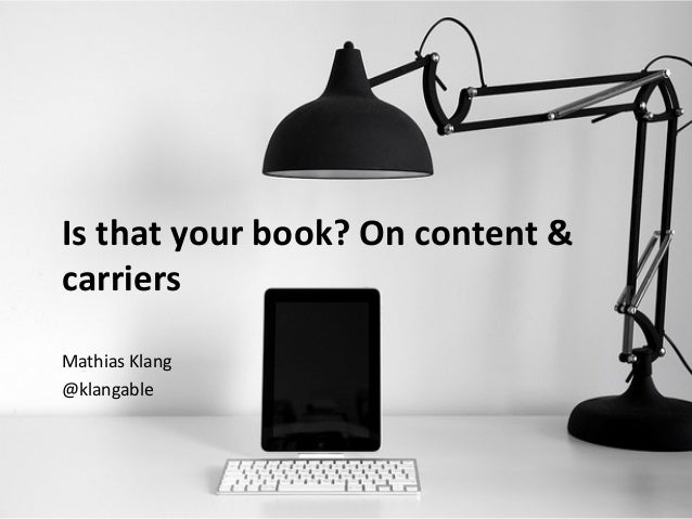 Is that your book? On content & carriers